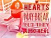 hearts may break